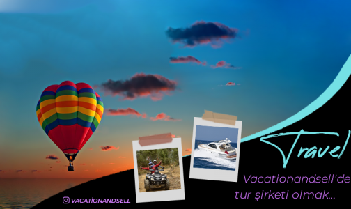 Vacationandsell.com da Tur Şirketi Olmak…